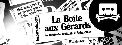 LA BOÎTE AUX GERARDS LA ROUTE DU ROCK #23